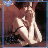 Cd Celine Dion  best Ballads  Raridade