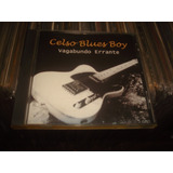 Cd Celso Blues Boy   Vagabundo Errante   Cd Raro