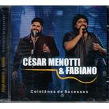 Cd César Menotti E Fabiano   Coletânea De Sucessos