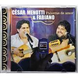 Cd Cesar Menotti E Fabiano Ao Vivo   Palavras De Amor   Dd