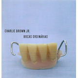 Cd Charlie Brown Jr   Bocas Ordinárias   Novo Deslacrado