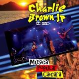 Cd Charlie Brown Jr   Música Popular Caiçara Ao Vivo   201