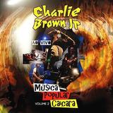 Cd Charlie Brown Jr  Musica Popular Caiçara Ao Vivo Vol2