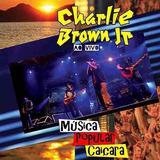Cd Charlie Brown Jr Música Popular Caiçara  lacrado
