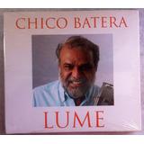 Cd Chico Batera Lume Com Chico Buarque Frete Grátis