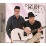 Cd Chico Rey E Parana Minha Inspiração   Original E Lacrado