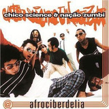 Cd Chico Science & Nação Zumbi Afrociberdelia