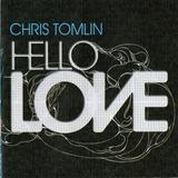 Cd Chris Tomlin   Hello Love