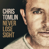 Cd Chris Tomlin Never Lose Sight I Deluxe Edition B55