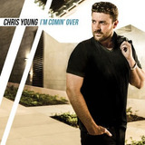Cd Chris Young I m Coming Over