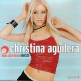 Cd Christina Aguilera   What A Girl Wants   Remixes