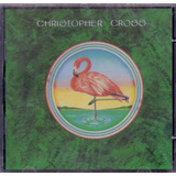 Cd Christopher Cross   Say You ll Be   Novo