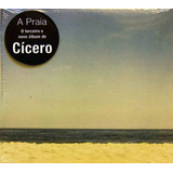 Cd Cicero A Praia Novo Lacrado