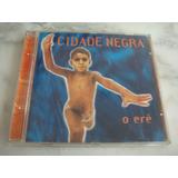 Cd Cidade Negra   O Erê 1996