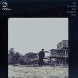 Cd City And Colour If I Should Go Before You {import} Novo