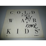 Cd Cold War Kids   Hold My Home Palersleeve Importado