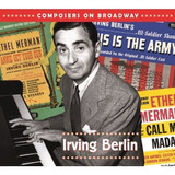 Cd Composers On Broadway Irving Berlin   Usa Digipack