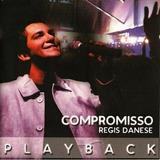 Cd Compromisso Playback   Regis Danese