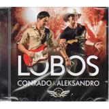 Cd Conrado E Aleksandro Lobos Original Lacrado