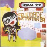 Cd Cpm 22  Felicidade Instantânia