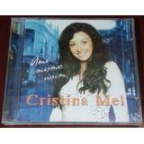 Cd Cristina Mel   Ame Mesmo Assim   Lacrado