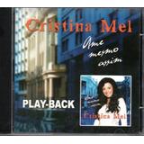 Cd Cristina Mel   Ame Mesmo Assim   Playback