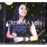 Cd Cristina Mel   Com Todo Coração