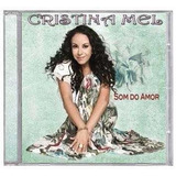 Cd Cristina Mel   Som Do Amor   Original E Lacrado