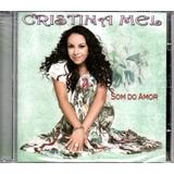 Cd Cristina Mel   Som Do Amor