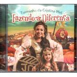 Cd Cristina Mel   Turminha Da Cristina Mel Fazendo A Diferen