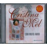 Cd Cristina Mel Com Muito Amor Bônus Pb B99