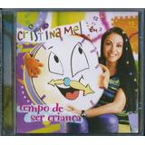 Cd Cristina Mel Tempo De Ser Criança