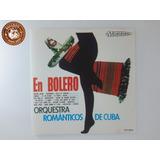 Cd Cuba Orquestra Romãnticos En Bolero   Ganha Capa Nova A7