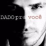Cd Dado Dolabella Dado Pra Você Novo Lacrado Original