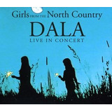 Cd Dala Live In Concert   Girls From The North Country