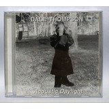 Cd Dale Thompson   Acoustic Daylight  Bride  raridade