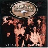 Cd Dallas Company   Clima De Rodeio   Novo E Lacrado