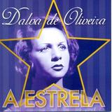 Cd Dalva De Oliveira   A Estrela Grandes Sucessos