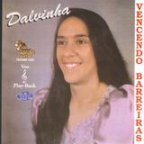 Cd Dalvinha   Vencendo Barreiras   Playback Incluso