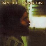 Cd Dan Hill Longer Fuse