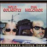 Cd Dan Melchior Desperate Little Town