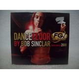 Cd Dance Floor Fg Dj Radio By Bob Sinclar  Importado