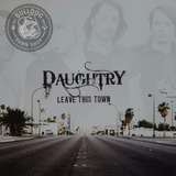 Cd Daughtry Leave This Town   C6