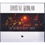 Cd David Quinlan   No Infinito Deste Amor