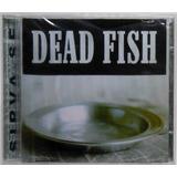 Cd Dead Fish Sirva se 2005 Deckdisc Lacrado 14 Faixas