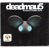 Cd Deadmau5 For Lack Of A Better Name
