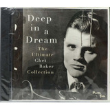 Cd Deep In A Dream   The Ultimate Chet Baker Collection