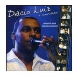 Cd Délcio Luiz   Cantando Seus Maiores Sucessos Original