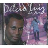 Cd Délcio Luiz Ao Vivo Feat Grupo Raça Sensação 2009 Lacrado