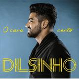Cd Dilsinho O Cara Certo 2016 Lacrado Original Raro Em Estoq
